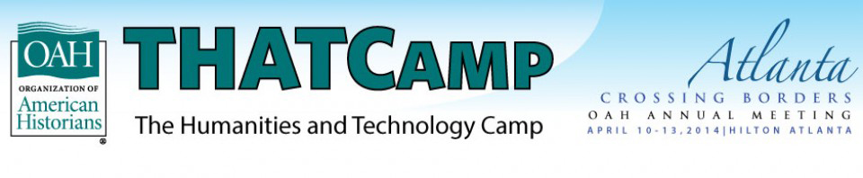 THATCamp Organization of American Historians 2014